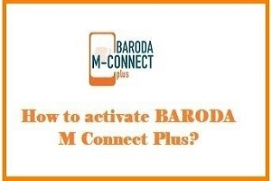 how to activate baroda m connect plus